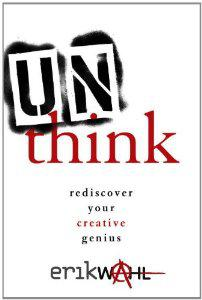 How To Discover Your Inner Genius: Unthink