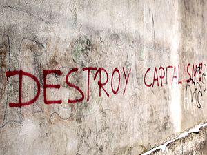 English: ″Destroy Capitalism!″ graff...