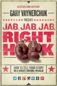 Jab, Jab, Jab, Right Hook (HarperBusiness, 2013) by Gary Vaynerchuk