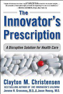 "Cover of ""The Innovator's Prescription: A..."
