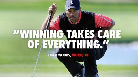 Tiger Woods Quotes Tiger Woods: 'Winning Takes Care Of Everything' (And Other Quotes  Tiger Woods Quotes