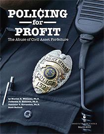 Policing for Profit: The Abuse of Civil Asset Forfeiture