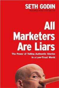 "Cover of ""All Marketers Are Liars: The Po..."