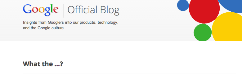 "Header for Google Blog post beginning with ""What the ... ?"""