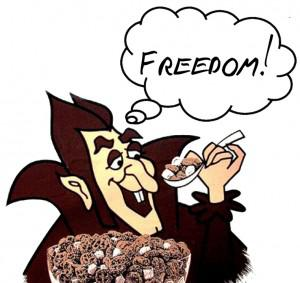 Freedom's just another word for... a bowl of Count Chocula cereal?